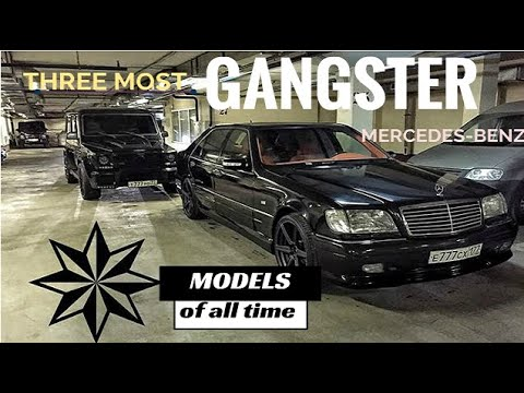 The three most gangster's Mercedes-Benz car models of all time