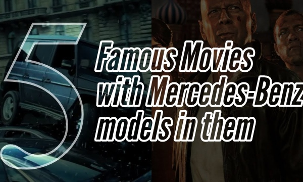 TOP 5 Famous Movies with Mercedes Benz models in them
